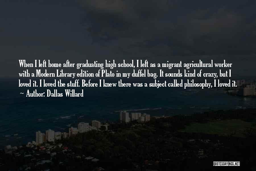 Graduating High School Quotes By Dallas Willard