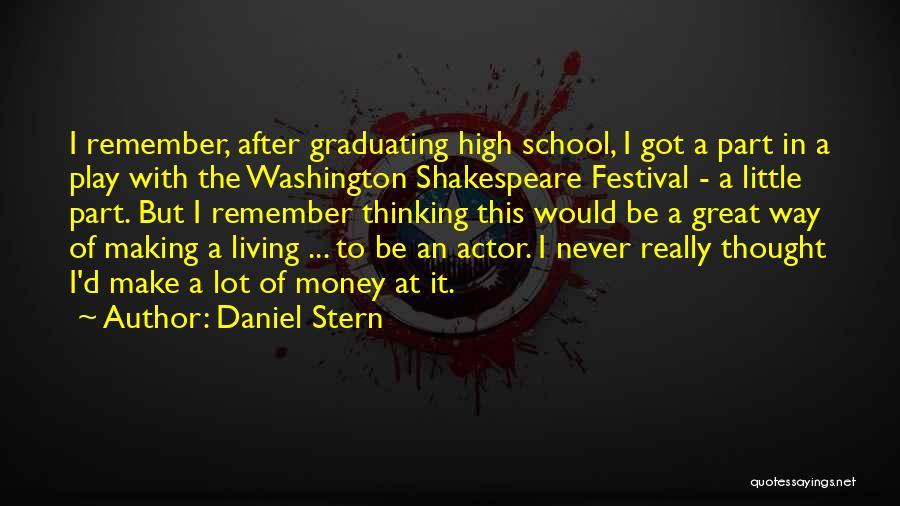Graduating High School Quotes By Daniel Stern