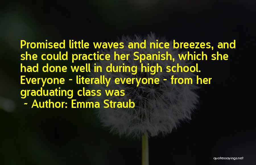 Graduating High School Quotes By Emma Straub
