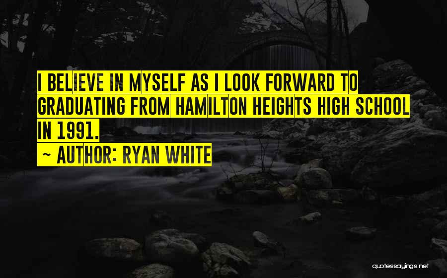 Graduating High School Quotes By Ryan White