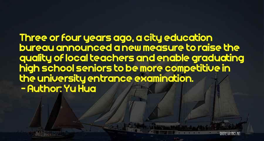Graduating High School Quotes By Yu Hua