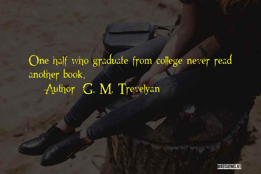 Graduation Book Quotes By G. M. Trevelyan
