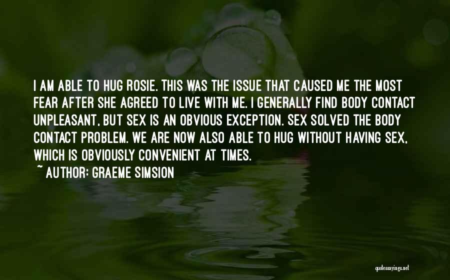 Graeme Simsion Quotes 1814517