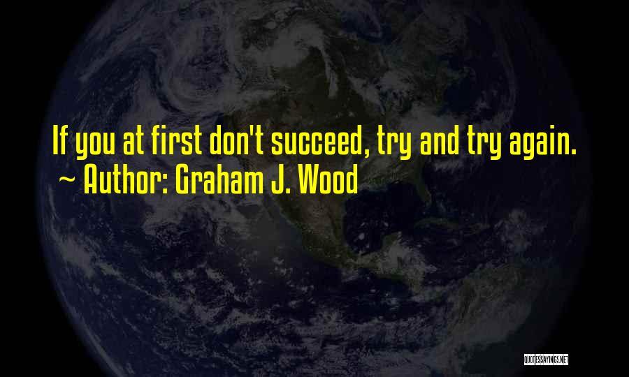 Graham J. Wood Quotes 2254286