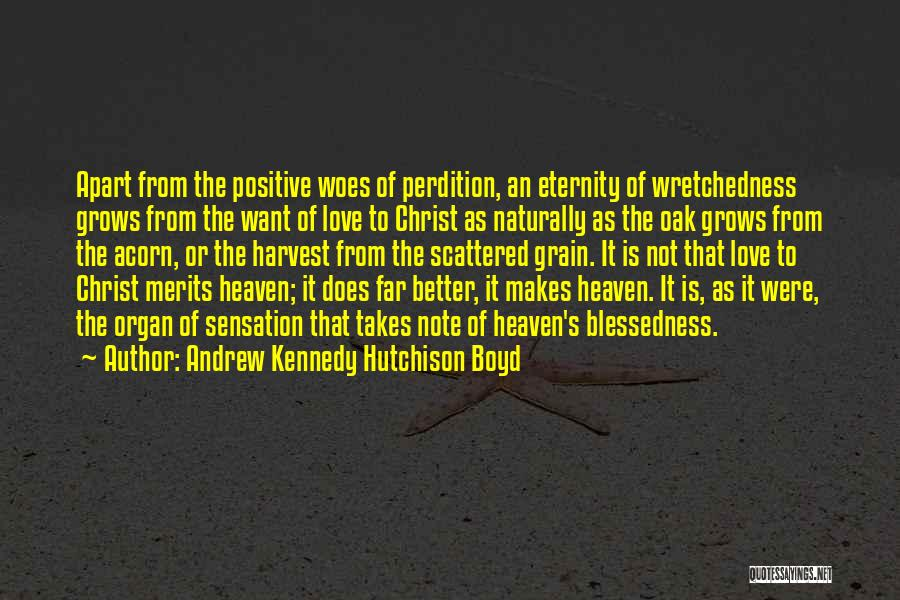 Grain Harvest Quotes By Andrew Kennedy Hutchison Boyd
