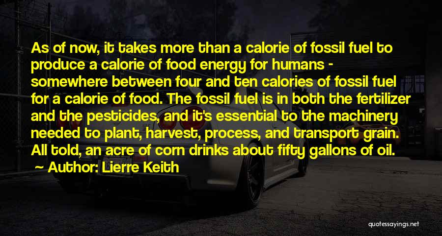 Grain Harvest Quotes By Lierre Keith