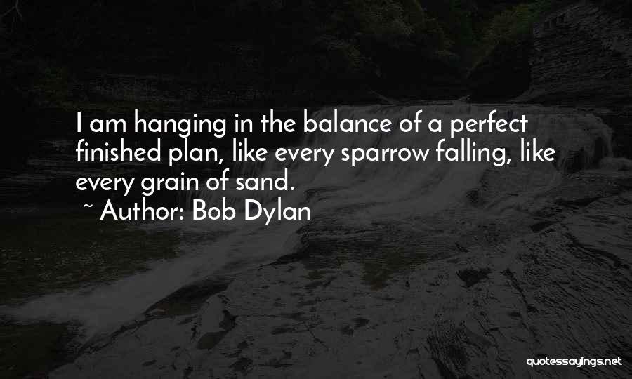 Grain Quotes By Bob Dylan