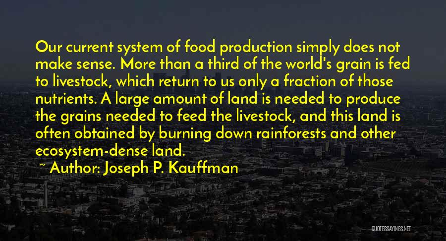 Grain Quotes By Joseph P. Kauffman
