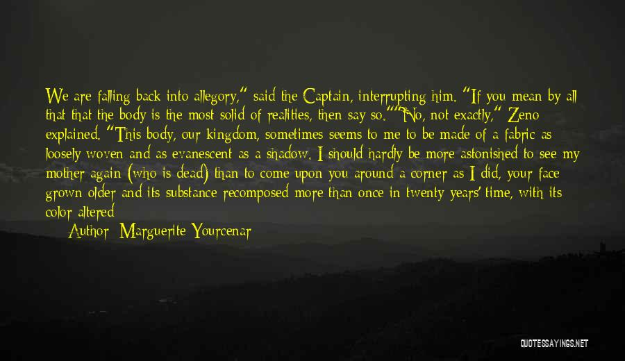 Grain Quotes By Marguerite Yourcenar