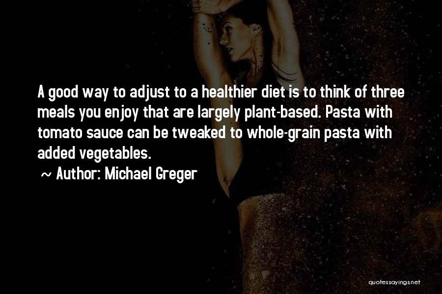 Grain Quotes By Michael Greger