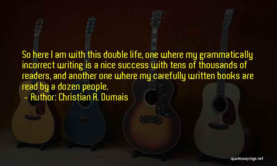 Grammatically Incorrect Quotes By Christian A. Dumais