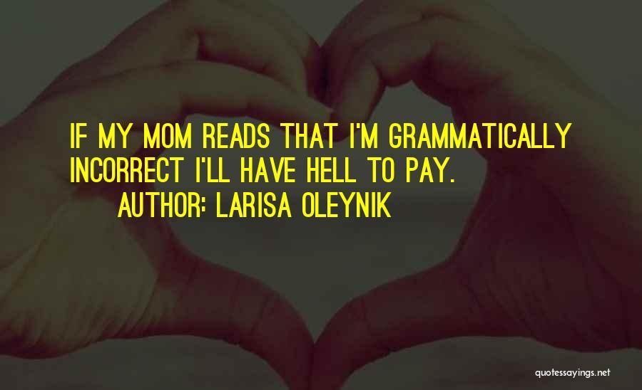 Grammatically Incorrect Quotes By Larisa Oleynik