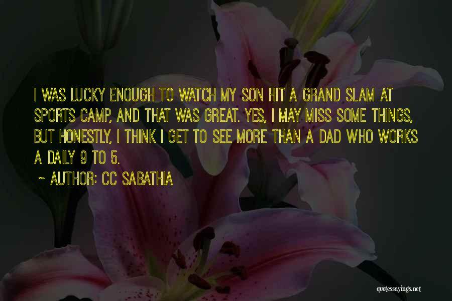 Grand Dad Quotes By CC Sabathia