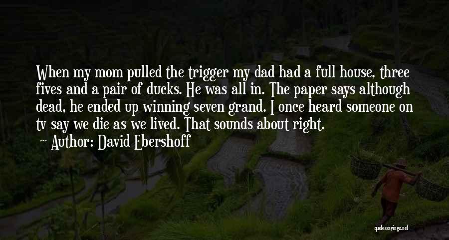 Grand Dad Quotes By David Ebershoff