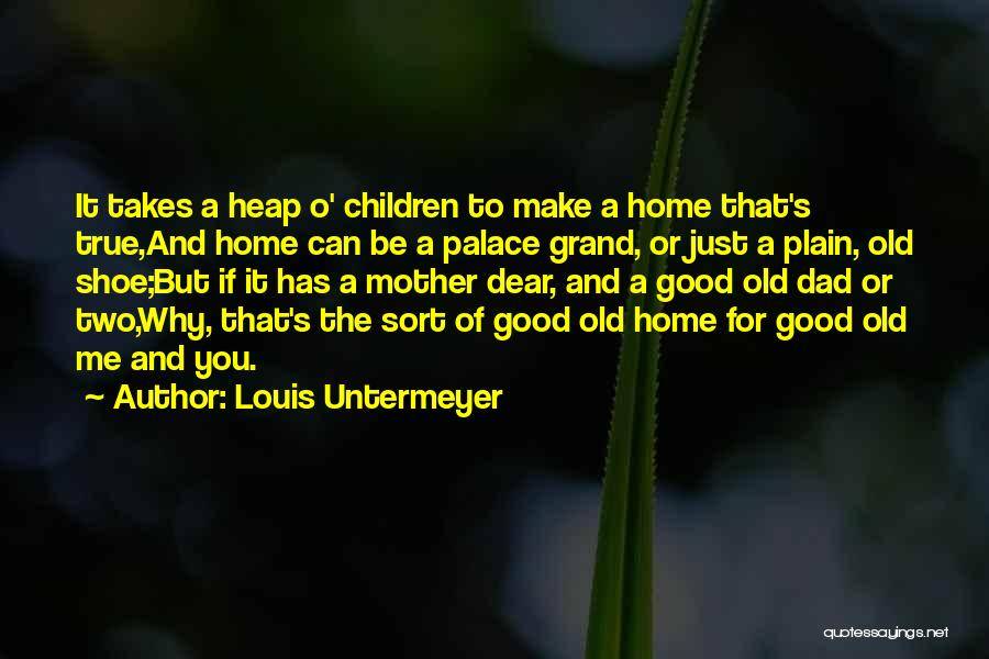 Grand Dad Quotes By Louis Untermeyer