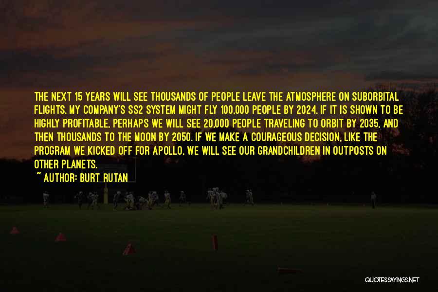 Grandchildren Quotes By Burt Rutan