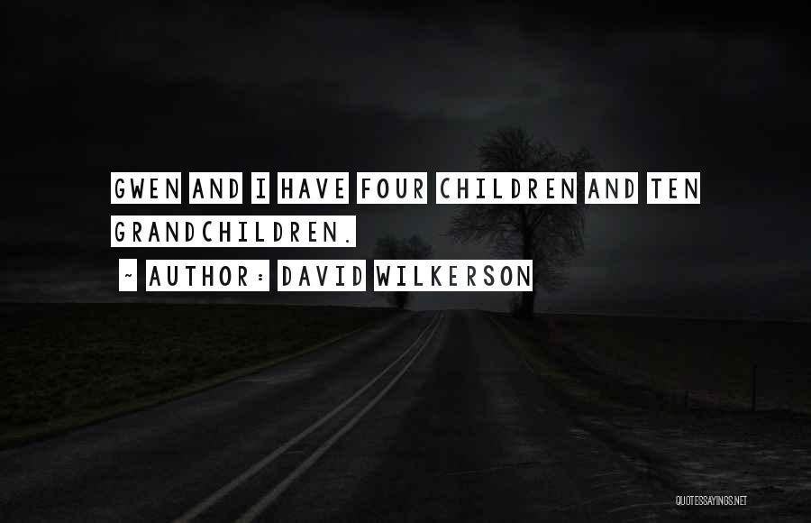 Grandchildren Quotes By David Wilkerson