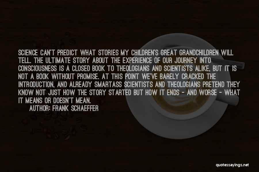 Grandchildren Quotes By Frank Schaeffer