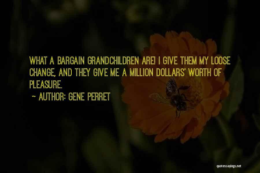 Grandchildren Quotes By Gene Perret