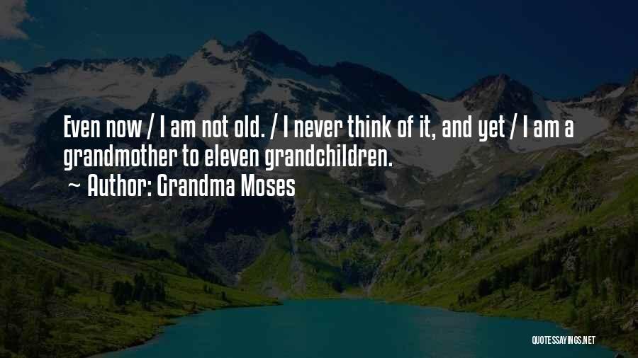 Grandchildren Quotes By Grandma Moses