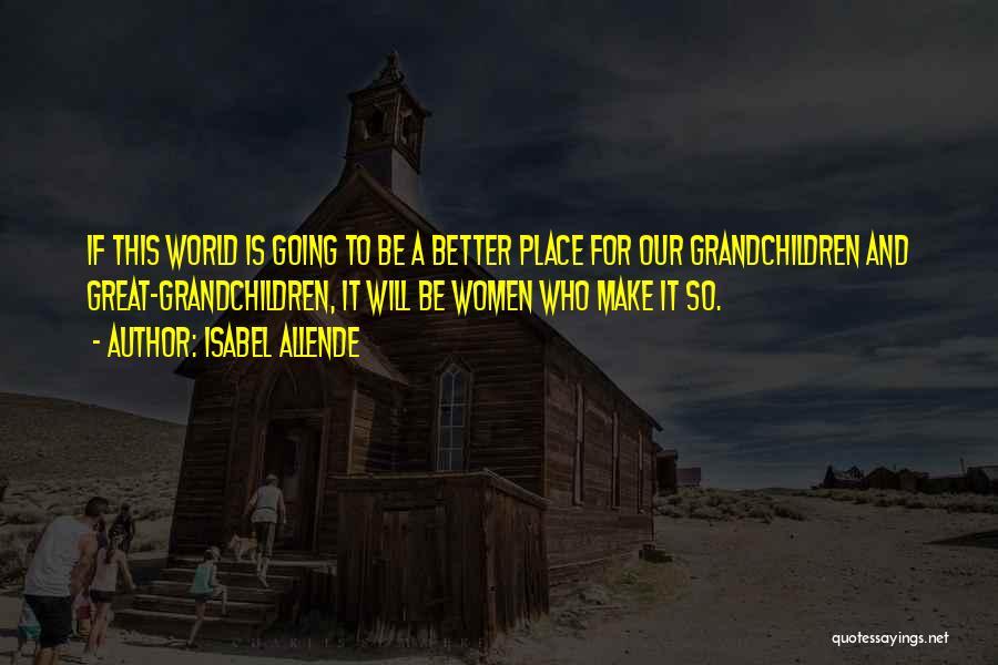 Grandchildren Quotes By Isabel Allende