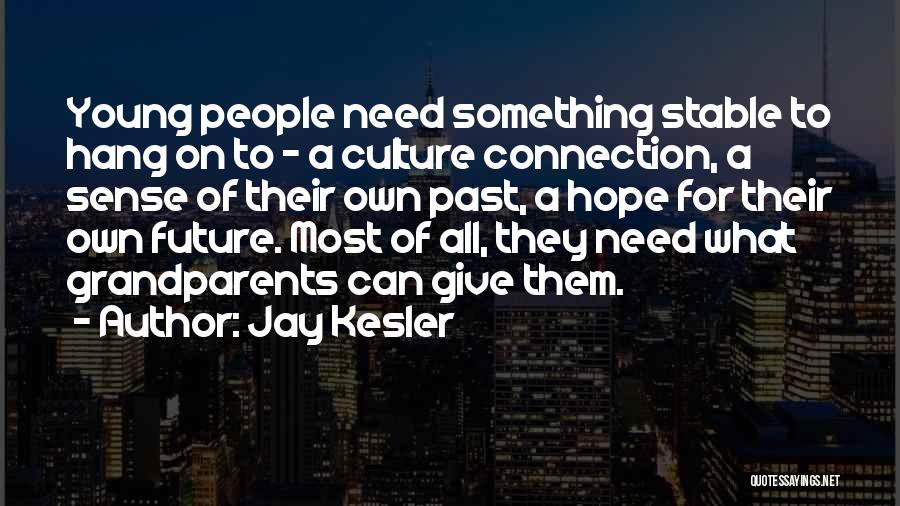 Grandchildren Quotes By Jay Kesler
