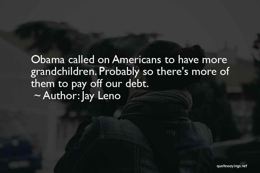 Grandchildren Quotes By Jay Leno