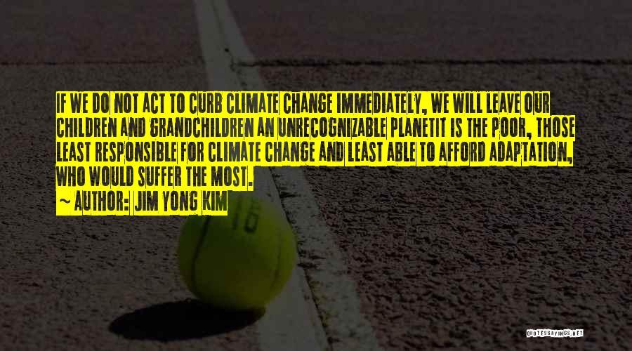 Grandchildren Quotes By Jim Yong Kim