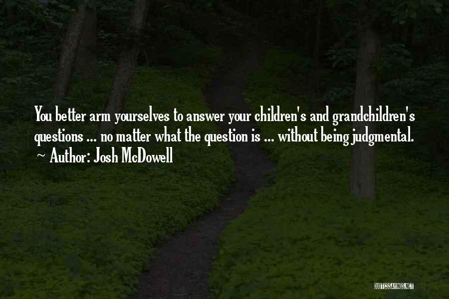 Grandchildren Quotes By Josh McDowell