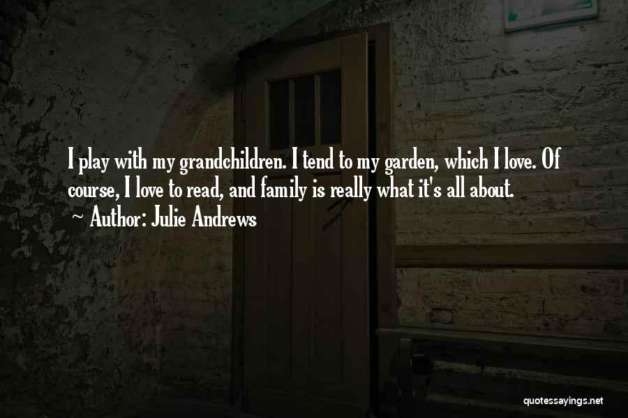 Grandchildren Quotes By Julie Andrews
