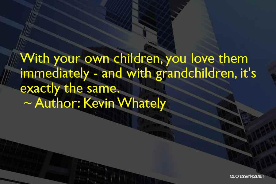 Grandchildren Quotes By Kevin Whately