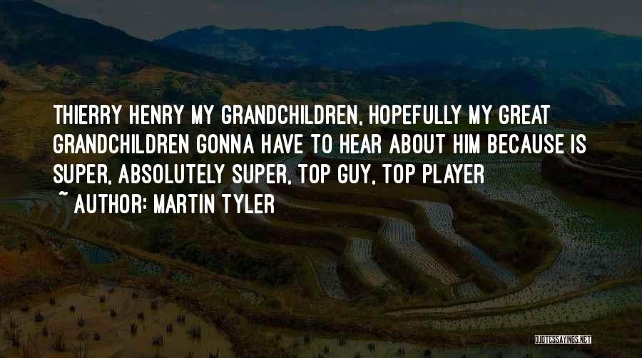 Grandchildren Quotes By Martin Tyler