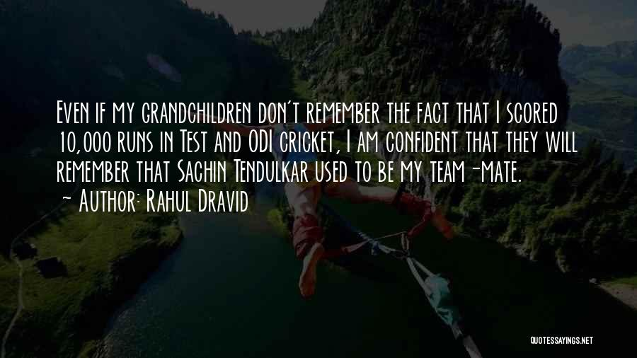 Grandchildren Quotes By Rahul Dravid