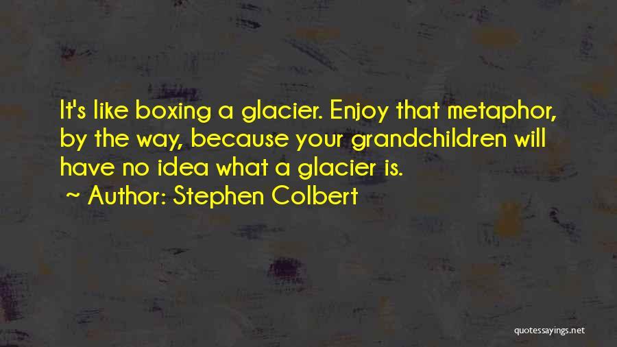 Grandchildren Quotes By Stephen Colbert