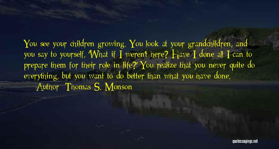 Grandchildren Quotes By Thomas S. Monson