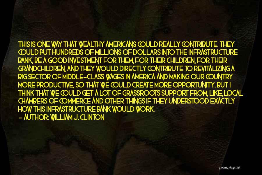 Grandchildren Quotes By William J. Clinton