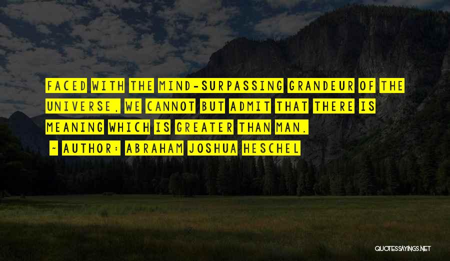 Grandeur Quotes By Abraham Joshua Heschel