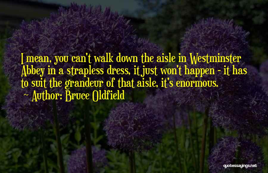 Grandeur Quotes By Bruce Oldfield