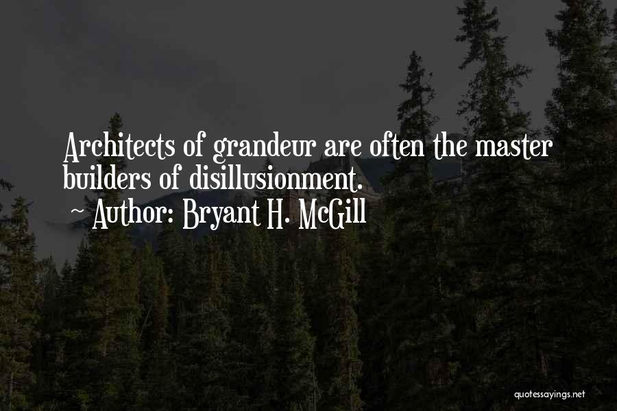 Grandeur Quotes By Bryant H. McGill