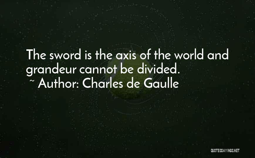Grandeur Quotes By Charles De Gaulle