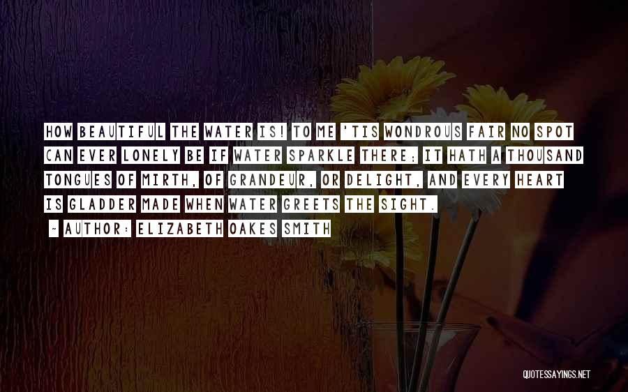 Grandeur Quotes By Elizabeth Oakes Smith
