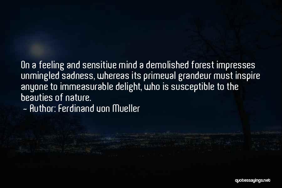 Grandeur Quotes By Ferdinand Von Mueller
