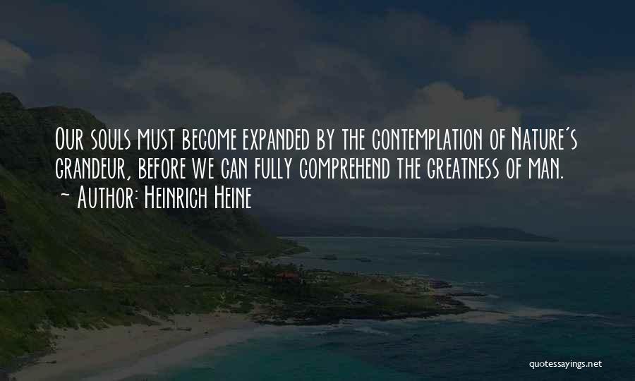 Grandeur Quotes By Heinrich Heine