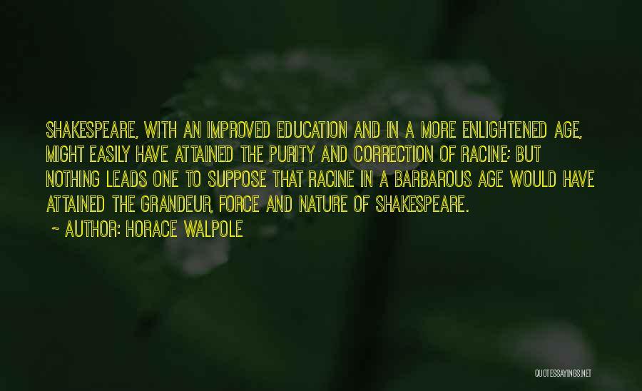 Grandeur Quotes By Horace Walpole