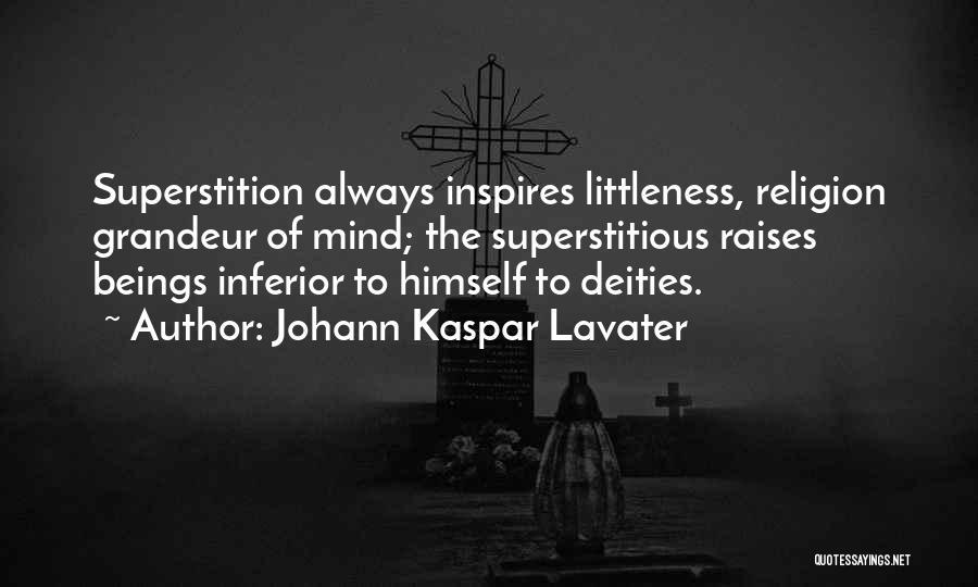 Grandeur Quotes By Johann Kaspar Lavater