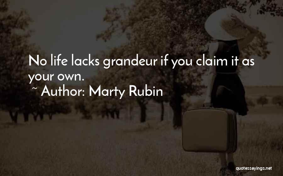 Grandeur Quotes By Marty Rubin