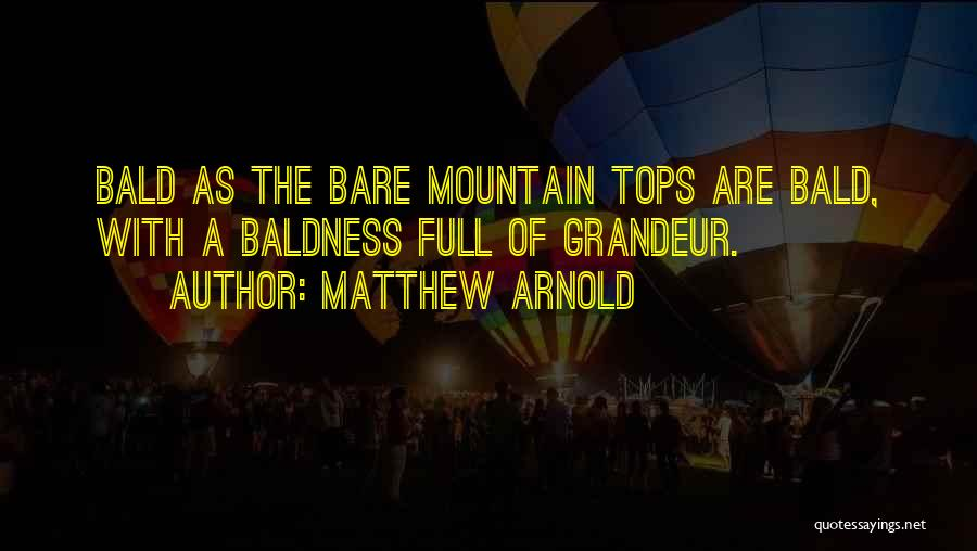 Grandeur Quotes By Matthew Arnold