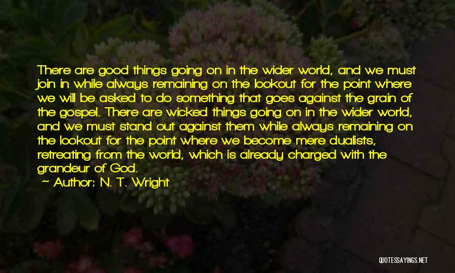 Grandeur Quotes By N. T. Wright