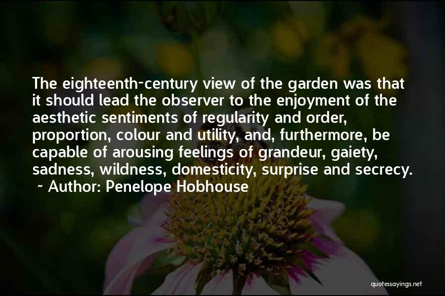 Grandeur Quotes By Penelope Hobhouse