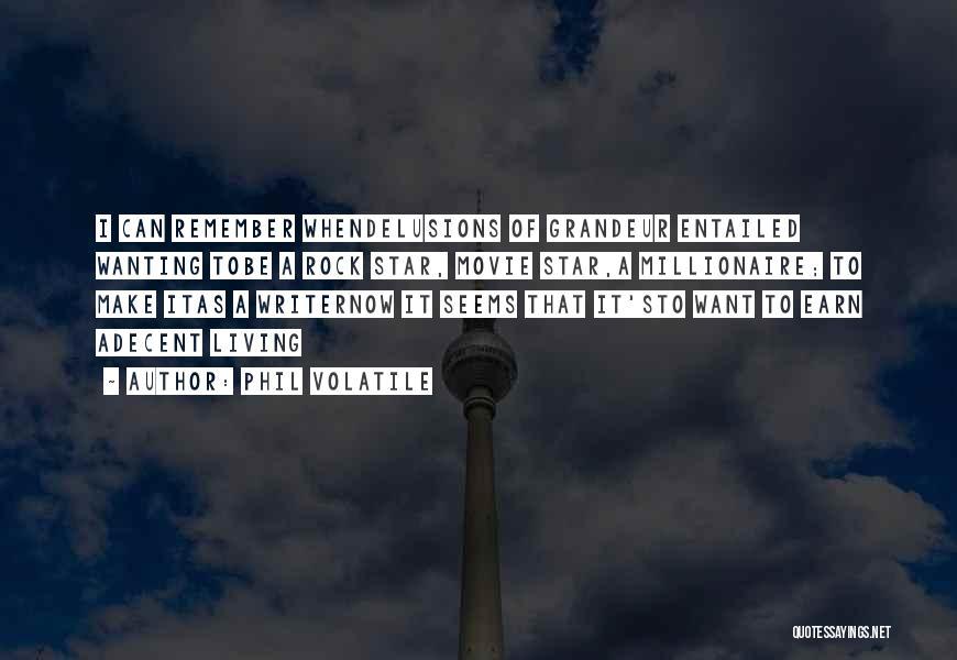 Grandeur Quotes By Phil Volatile
